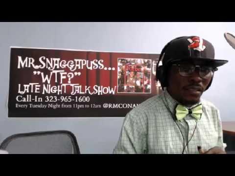 Mr.Snaggapuss WTF? Late Night Talk Show 5 26 15