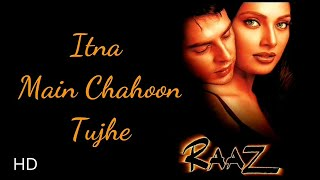 Itna Main Chahoon Tujhe Full HD Video Song - Raaz - Dino Morea & Bipasha Basu