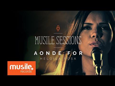Heloisa Rosa - Aonde For (Live Session)