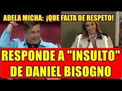 ADELA MICHA rompe el silencio y ASI RESPONDE a INSULTO de DANIEL BISOGNO