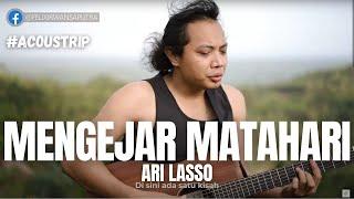 #ACOUSTRIP FELIX IRWAN | ARI LASSO - MENGEJAR MATAHARI