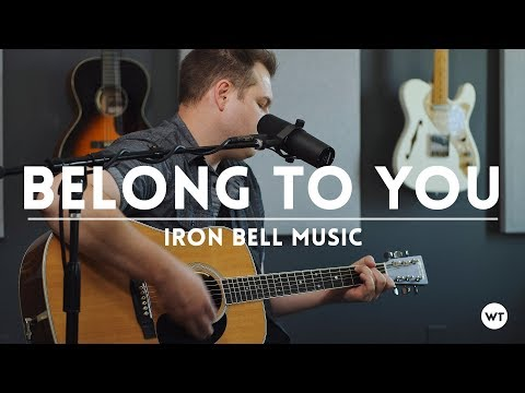 Belong To You - Iron Bell Music - acoustic cover (one-take)