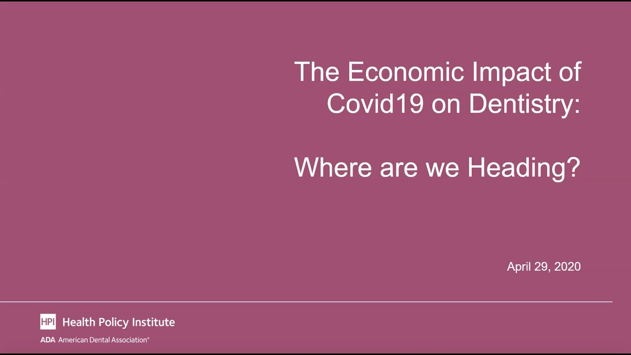 Economic Impact of COVID19 on Dentistry: Where Are We Heading?
