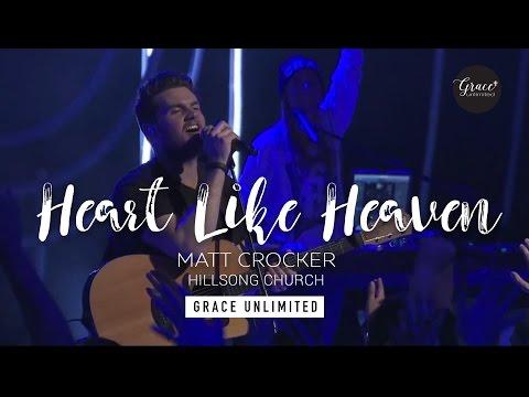 Heart Like Heaven  Matt Crocker  Hill Church
