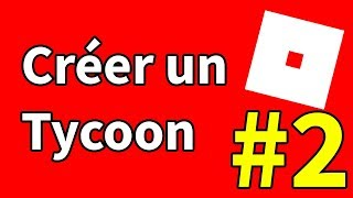 CREATE A TYCOON ON ROBLOX - #2
