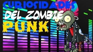 Curiosidades acerca de zombie punk(Pvz 2)
