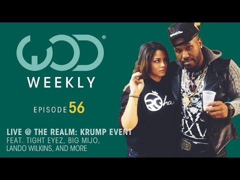 Tight Eyez | Big Mijo | The Realm | #WODWeekly Ep 56