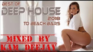 Deep House Oriental Vibes Mix 6 - 2018 Mixed By Kam Deejay Best of Deep  Chill & Arabic House