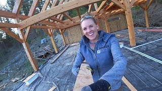 LAST DAY Seeing Our Timber Frame Home Mostly Exposed!