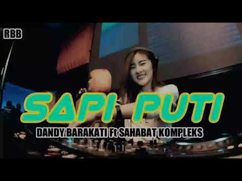 DANDY BARAKATI x SAHABAT KOMPLEKS - SAPI PUTI ( RBB )