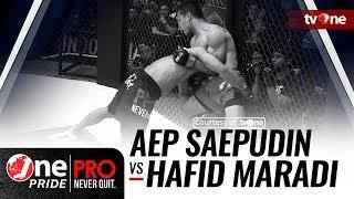 [HD] Aep Saepudin vs Hafid Nur Maradi - One Pride Pro Never Quit #18