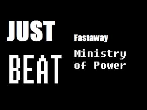 Fastaway - Ministry of Power