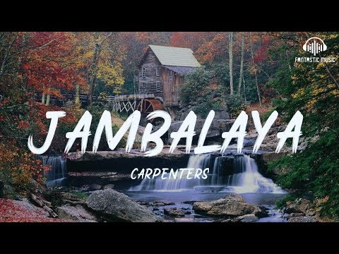 Carpenters - Jambalaya [ Lyric ]