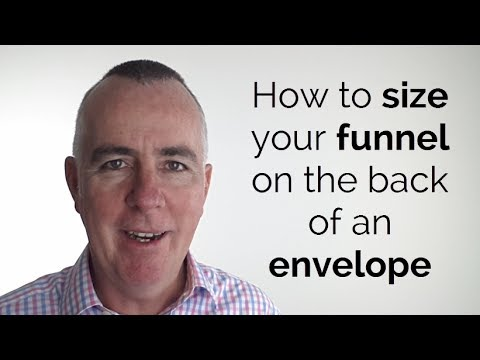 How to size your funnel on the back of an envelope