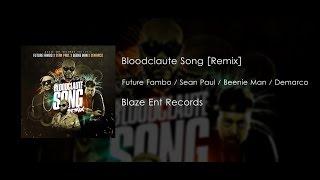 Future Fambo Ft. Sean Paul, Beenie Man & Demarco - Bloodclaute Song [Lyrics 2015]