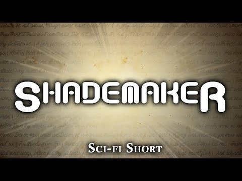 """Shademaker"" — Original Short Story — Sci-fi Series"
