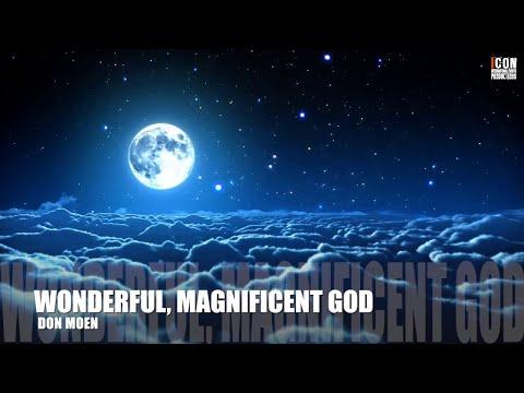 WONDERFUL MAGNIFICENT GOD - Don Moen [HD]
