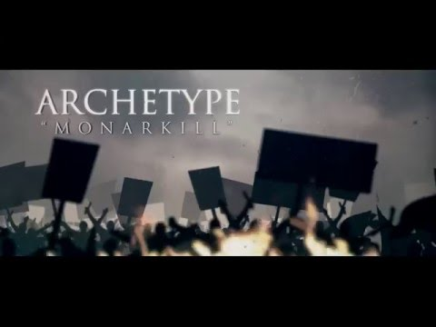 ARCHETYPE - Monarkill (OFFICIAL LYRIC VIDEO)