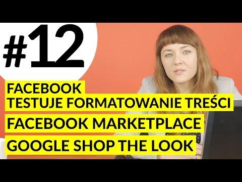 MPT#12 Rewolucja e-commerce Facebook Marketplace, Formatowanie treści Facebook, Google Shop the Look