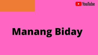 Manang Biday w/ lyrics