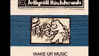 Jellyroll Rockheads -  Wake Up, Music [full discography]