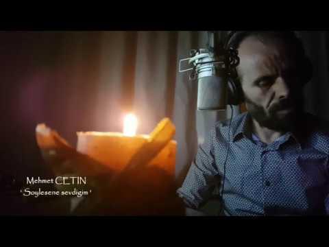 Mehmet ÇETİN | Söylesene Sevdiğim (...