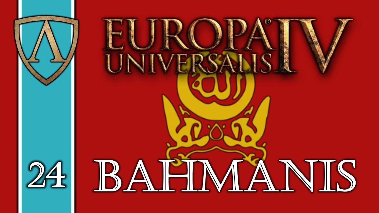 Let's Play Europa Universalis IV -- Third Rome -- Bahmanis ...