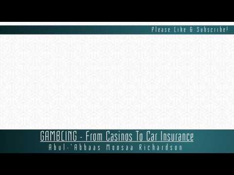 GAMBLING - From Casinos To Car Insurance | 'Abul-Abbās Mūsā Richardson