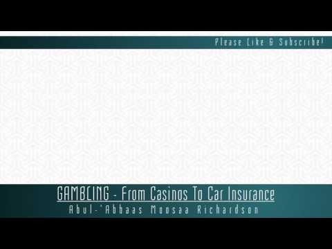 GAMBLING - From Casinos To Car Insurance | 'Abul-Abbās Mūsā Richardson