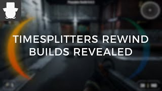 TimeSplitters Rewind Builds Revealed!