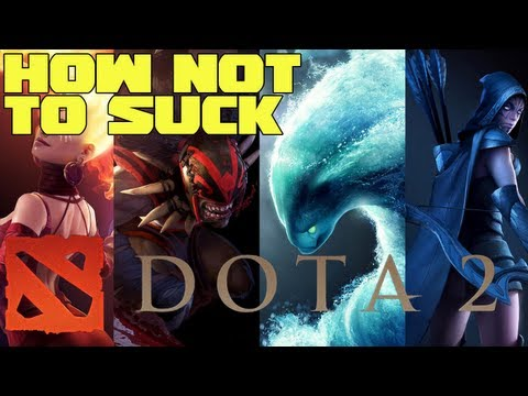Dota 2: How Not To Suck - A Noob's guide