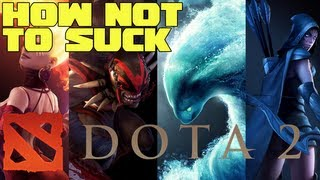 Dota 2: How Not To Suck - A Noob