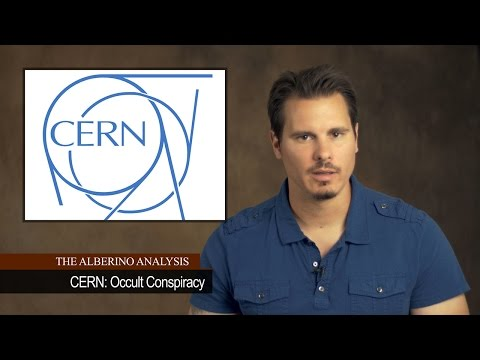 The Alberino Analysis - CERN: Occult Conspiracy