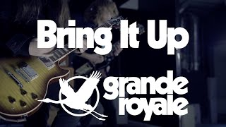 GRAND ROYALE - BRING IT UP (Official Video)