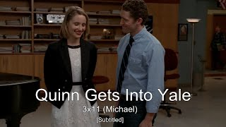 GLEE- Quinn gets accepted into Yale | Michael [Subtitled] HD