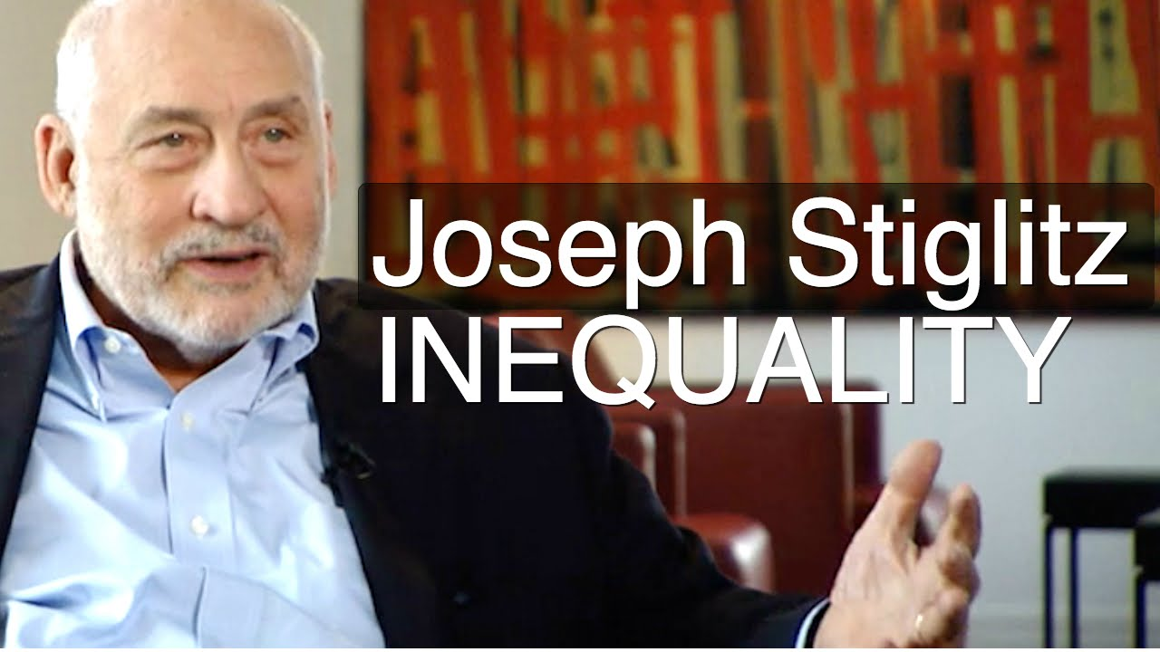 Image result for Stiglitz on Inequality