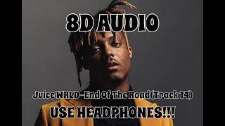 (8D AUDIO!!!)Juice WRLD-End Of The Road(Track 14)(USE HEADPHONES!!!)