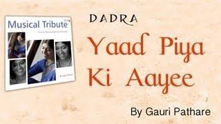 Indian Classical | Yaad Piya Ki | Classical Vocal (Dadra) by Gauri Pathare