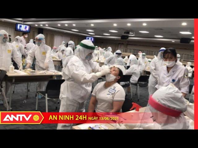An ninh 24h ngày 13/6: 53 nhân viên bệnh viện Bệnh nhiệt đới TPHCM dương tính với SARS-CoV-2   ANTV