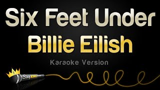 Billie Eilish - Six Feet Under (Karaoke Version)