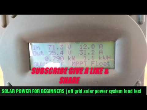 SOLAR POWER FOR BEGINNERS | Off Grid Solar Power System Load Test