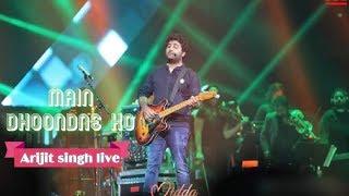 Herat Break💔 Song - Main Dhoondne Ko | Arijit Singh Live