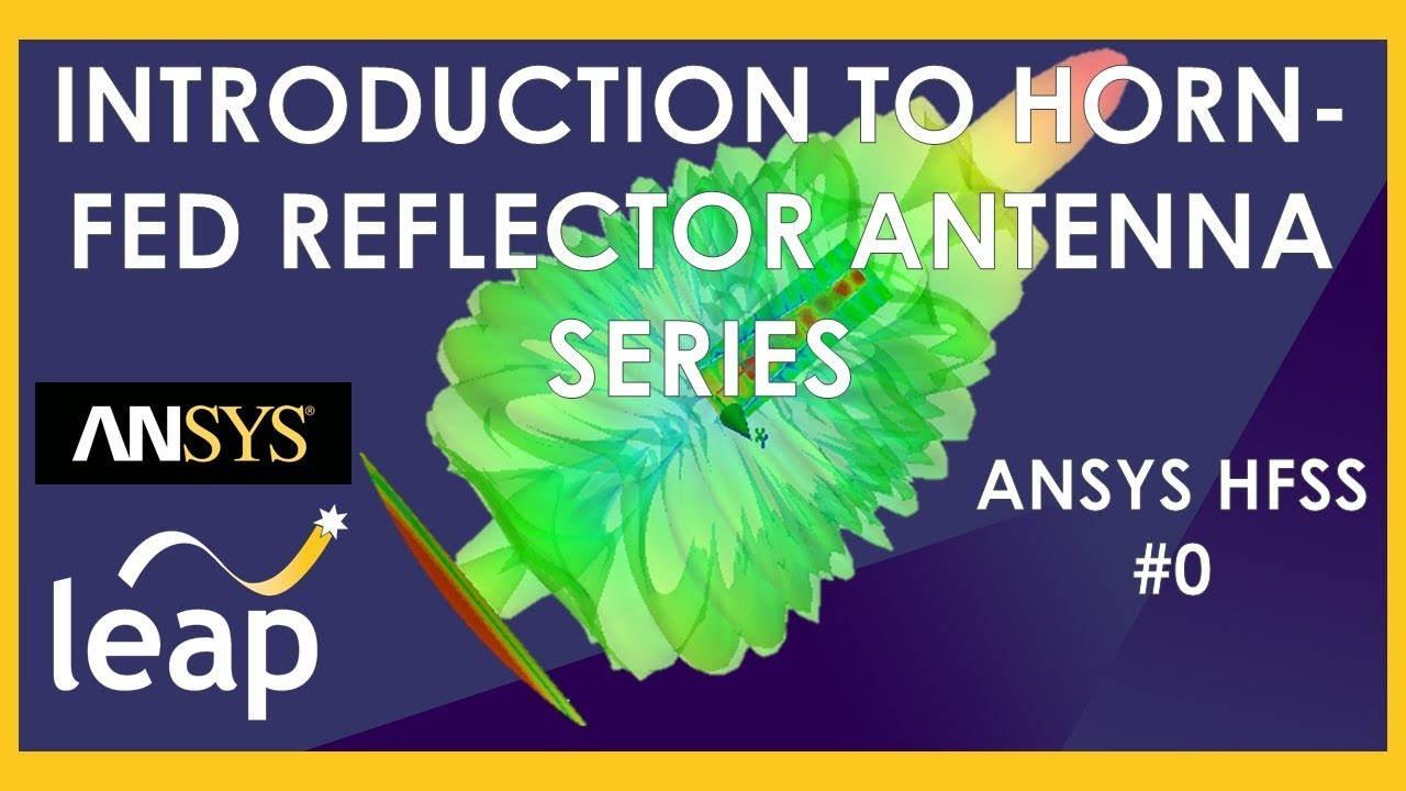 Introduction to Horn fed Reflector Antenna Series|ANSYS HFSS #0
