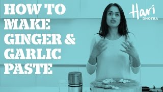 How to make a ginger and garlic paste
