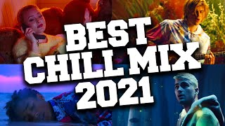 Chill Songs 2021 Playlist 💤 Best Chill Songs to Relax to 2021
