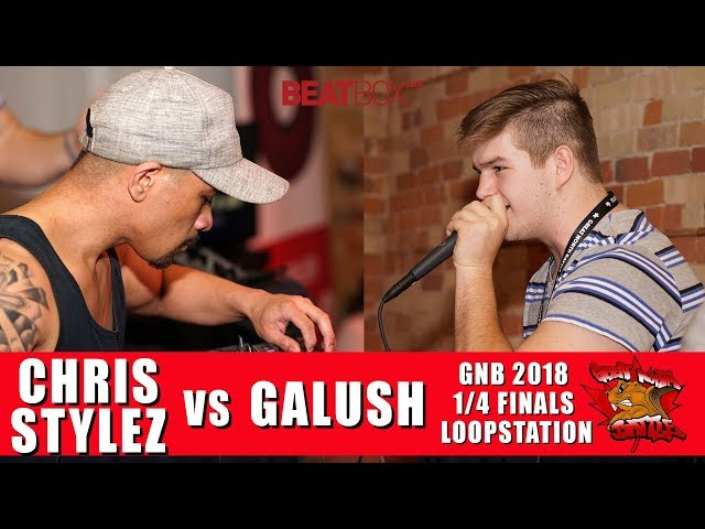 Chris Stylez vs Galush | GNB 2018 | Loopstation - Quarter Finals