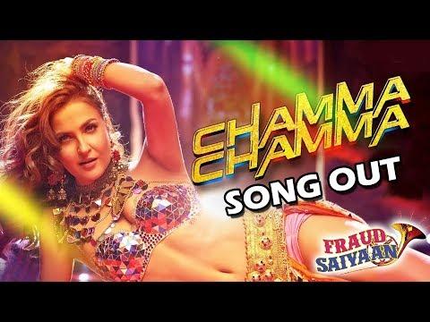 chamma-chamma-song-out---fraud-saiyaan-|-elli-avrram,-arshad-warsi-|-tanishk-bagchi,-neha,-ikka