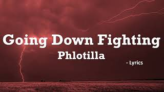Phlotilla - Going Down Fighting (Lyrics) ft. Andrea Wasse & Topher Mohr