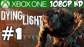 Dying Light Walkthrough Part 1 Gameplay Xbox One Let
