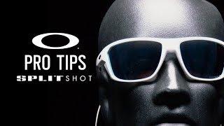 Split Shot   OAKLEY PRO TIPS